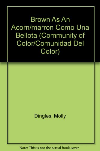 Brown As An Acorn/marron Como Una Bellota (Community of Color/Comunidad del color)