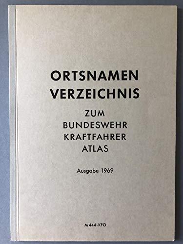 Ortsnamenverzeichnis zum Bundeswehr BW-Kraftfahrer-Atlas Ausgabe M444-KFO