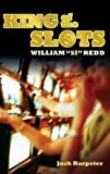 King of the Slots: William 'Si' Redd (English Edition)
