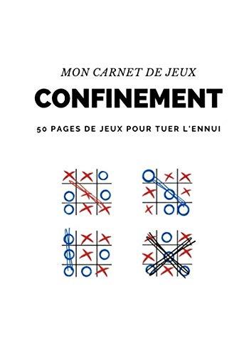 Mon carnet de jeux, confinement, 50 pages de jeux pour tuer l'ennui: Carnet a compléter   2 joueurs   le morpion/le jeux du carrée   7x9 pouces
