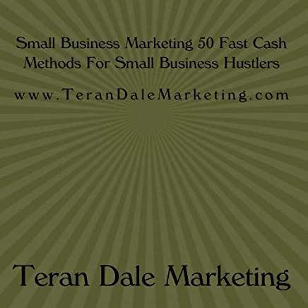 Small Business Marketing 50 Fast Cash Methods For Small Business Hustlers!