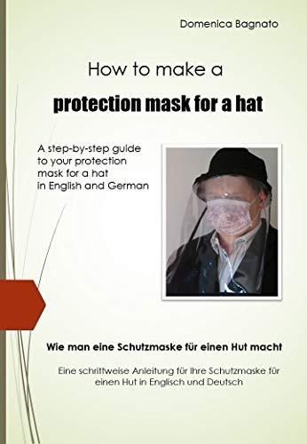 Wie man eine Schutzmaske für einen Hut macht