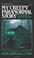 My Creepy Paranormal Story