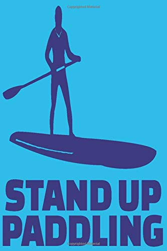Stand Up Paddling Logbook - Diary of your SUP rides to fill out and cross the checkboxes for adults and kids: keepsake album for memories and events, ... surfers and paddlers - multiple choice boxes