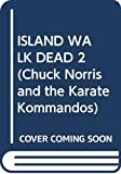 Island of the Walking Dead (Chuck Norris and the Karate Kommandos)