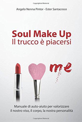 Soul Make Up: Il trucco è piacersi