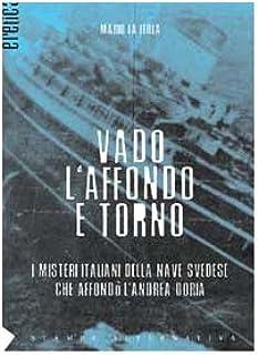 Vado, l'affondo e torno. I misteri italiani della nave svedese che affondò l'Andrea Doria