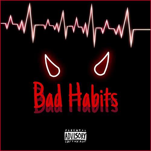 Bad Habits (feat. Aden Hirsh) [Explicit]