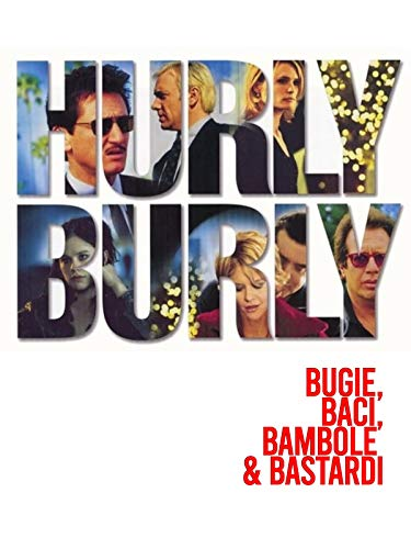 HurlyBurly - Bugie, Baci, Bambole & Bastardi