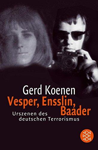 Vesper, Ensslin, Baader: Urszenen des deutschen Terrorismus