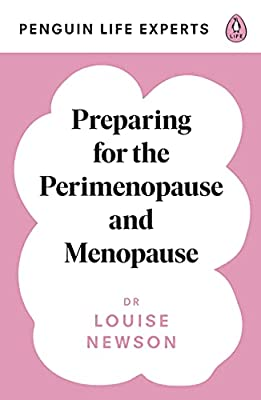 Preparing for the Perimenopause and Menopause (Penguin Life Expert Series)
