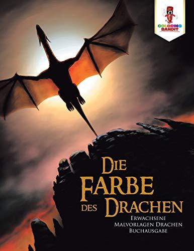 Die Farbe des Drachen: Erwachsene Malvorlagen Drachen Buchausgabe
