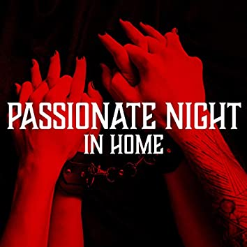 Passionate Night in Home – Jazzy Tones to Make Love Atmosphere, Perfect Time Together