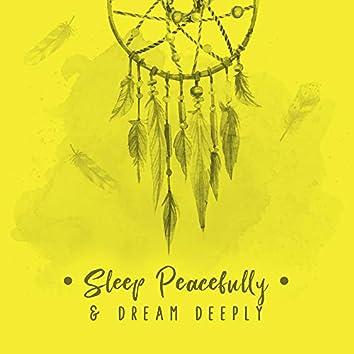 Sleep Peacefully & Dream Deeply