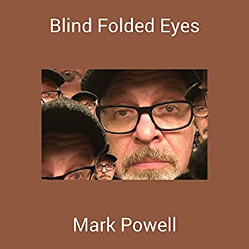 Blind Folded Eyes