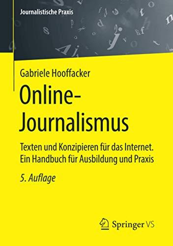 Online-Journalismus: Texten und Konzipieren für das Internet. Ein Handbuch für Ausbildung und Praxis (Journalistische Praxis)