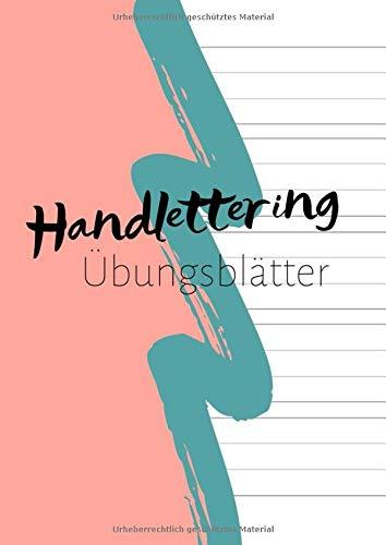 Handlettering Übungsblätter: Übungsblock zur Handlettering Übung | Kalligrafie | Schönschrift | für einzelne Buchstaben des Alphabets ABC oder ganze Schriftzüge