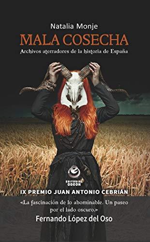Mala cosecha: Archivos aterradores de la historia de España