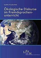 Oekologische Diskurse im Fremdsprachenunterricht