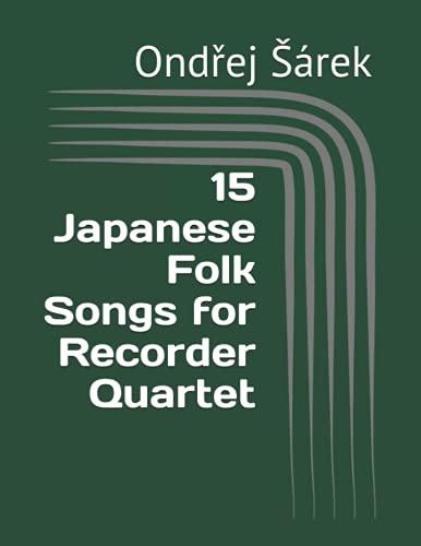 15 Japanese Folk Songs for Recorder Quartet