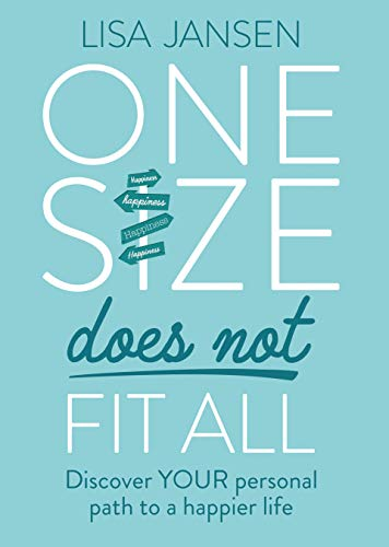 Jansen, L: One Size Does Not Fit All: Discover Your Personal Path to a Happier Life