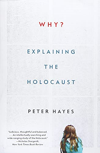 Compare Textbook Prices for Why?: Explaining the Holocaust Reprint Edition ISBN 9780393355468 by Hayes, Peter