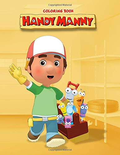 Handy Manny Coloring Book: 50+ Coloring Pages. GREAT Gift for Any Fans of Handy Manny