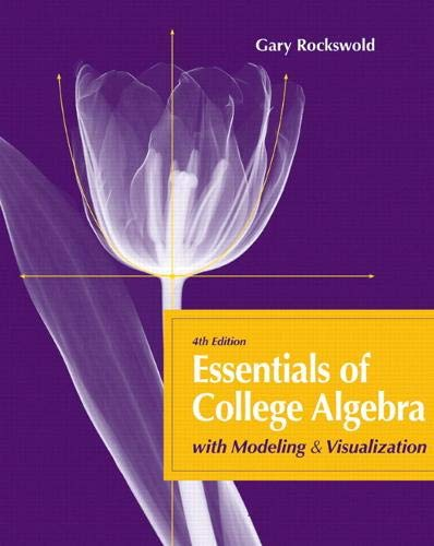 Essentials of College Algebra with Modeling and Visualization plus MyLab Math with Pearson eText -- Access Card Package
