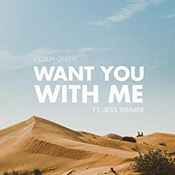 Want You with Me (feat. Jess Weimer)