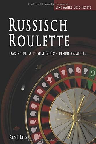 Russisch Roulette: Das Spiel mit dem Glück einer Familie