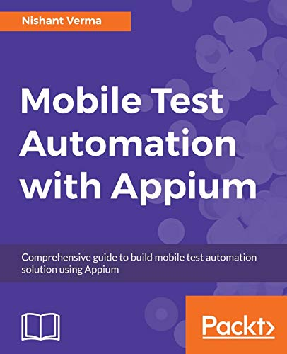 Mobile Test Automation with Appium: Mobile application testing made easy (English Edition)