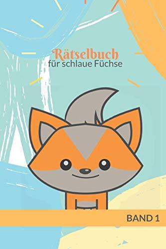 Rätselbuch für schlaue Füchse: Übungsheft für Kindergarten und Vorschule  ab 5 Jahre  Rätselblock  Rätseln&Knobeln  Band 1