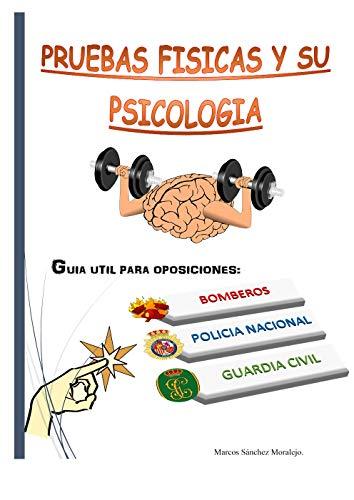 Pruebas físicas y su psicología: Guía útil para opositores