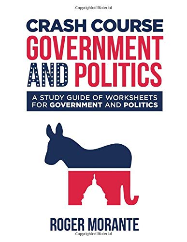 Download Crash Course Government and Politics: A Study Guide of Worksheets for Government and Politics 173221252X