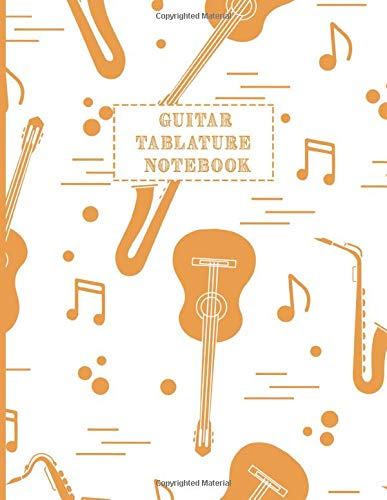 Guitar Tablature Notebook: Design With Seamless pattern with saxophones, notes, guitars Tab Books Guitar Blank For Guitar composing guitar music Notes And Perfect Gifts For Guitar Lovers