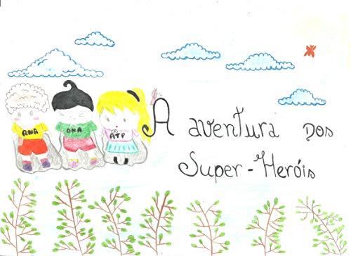 A Aventura dos Super-Heróis (Coleção Aluno Autor Livro 2)