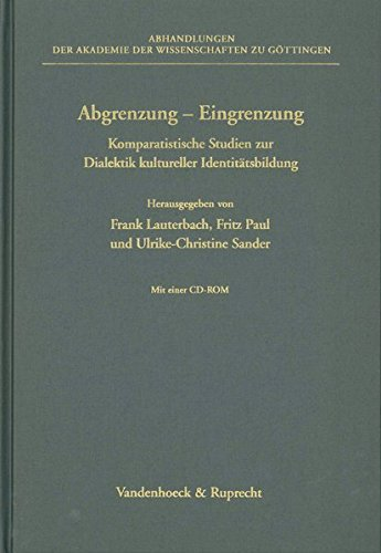 Abgrenzung - Eingrenzung, m. CD-ROM: Komparatistische Studien zur Dialektik kultureller Identitätsbildung (Intra, Band 264)