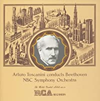 Arturo Toscanini Conducts Beethoven - NBC Symphony Orchestra (24 Bit) by Arturo Toscanini (2003-07-28)