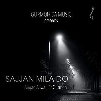 Sajjan Mila Do (feat. Gurmoh)