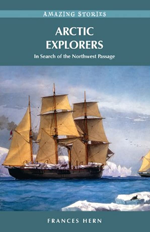 スロー開発する一人でArctic Explorers: In Search of the Northwest Passage (Amazing Stories) (English Edition)