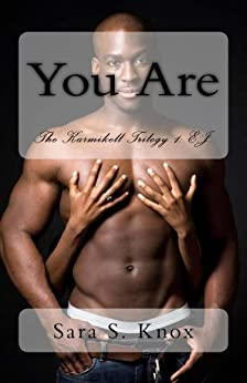 You Are (The Karmikell Trilogy Book 1) by [Sara S. Knox]