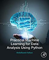 Practical Machine Learning for Data Analysis Using Python Front Cover