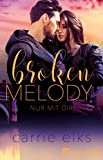 Broken Melody: Nur mit dir (Love-in-London 2) (German Edition)