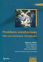 Procédures anesthésiques liées aux techniques chirurgicales - Volume 1 de Stéphane Mérat