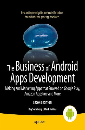 The Business of Android Apps Development: Making and Marketing Apps that Succeed on Google Play, Amazon Appstore and More (English Edition)