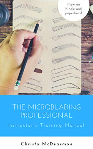 The Microblading Professional: Instructor's Training Manual (English Edition)
