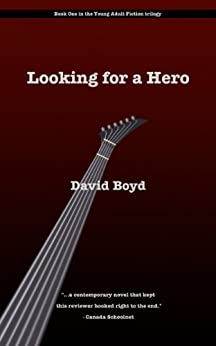 Looking For A Hero (David Boyd's Young Adult Trilogy Book 1) by [David Boyd]