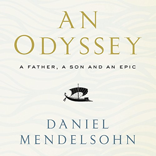 Couverture de An Odyssey: A Father, A Son and an Epic