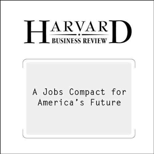 A Jobs Compact for America's Future (Harvard Business Review) cover art