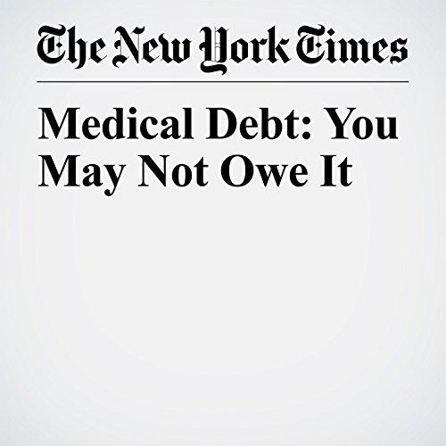 Medical Debt: You May Not Owe It copertina